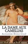 La Dame Aux Camelias: The Lady of the Camelias - Alexandre Dumas (Fils), Marciano Guerrero, MaryMarc Translations