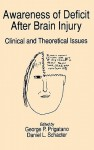 Awareness of Deficit after Brain Injury: Clinical and Theoretical Issues - George P. Prigatano
