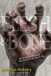 Flesh and Bone - Jonathan Maberry