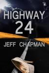 Highway 24 - Jeff Chapman