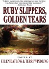 Ruby Slippers, Golden Tears - Ellen Datlow, Terri Windling, Michael Cadnum, Lisa Goldstein