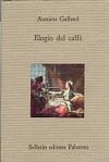 Elogio del caffè - Antoine Galland, Ispano Roventi