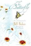 The Butterfly - Bill Baker, Carol Ruzicka