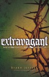 Extravagant: Living Out Your Response to God's Outrageous Love - Bryan Jarrett, Mark Batterson