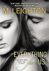 Everything for Us - M. Leighton