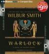 Warlock: A Novel of Ancient Egypt (Audiocd) - Wilbur Smith, Dick Hill