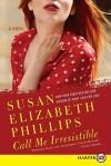 Call Me Irresistible LP: A Novel - Susan Elizabeth Phillips