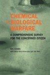 Chemical and Biological Warfare: A Comprehensive Survey for the Concerned Citizen - Eric Croddy, J. Hart
