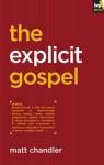 The Explicit Gospel - Matt Chandler