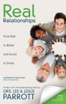 Real Relationships: From Bad to Better and Good to Great - Les Parrott III, Leslie Parrott