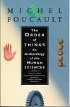 The Order of Things: An Archaeology of the Human Sciences - Michel Foucault