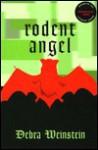Rodent Angel - Debra Weinstein