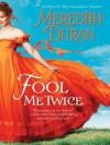 Fool Me Twice - Meredith Duran, Alison Larkin