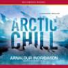 Arctic Chill - Arnaldur Indriðason, Bernard Scudder, Victoria Cribb, George Guidall