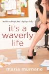 It's a Waverly Life - Maria Murnane