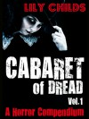 Cabaret of Dread; a Horror Compendium (Vol.1) - Lily Childs
