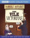 The Vile Victorians - Terry Deary