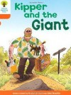 Kipper and the Giant (Oxford Reading Tree, Stage 6, Stories) - Roderick Hunt, Alex Brychta