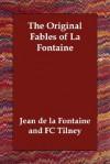 The Original Fables of La Fontaine - Jean de La Fontaine, Fc Tilney