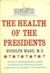 The Health of the Presidents - Rudolph Marx