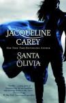 Santa Olivia - Jacqueline Carey