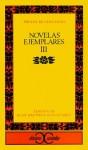 Novelas ejemplares III (Clasicos Castalia) (Spanish Edition) - Miguel de Cervantes Saavedra