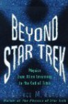 Beyond Star Trek: Physics From Alien Invasions To The End Of Time - Lawrence M. Krauss