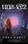 Una vez (Junior - Juvenil (roca)) (Spanish Edition) - Anna Carey, Margarita Cavandoli