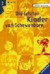 Die letzten Kinder von Schewenborn - Gudrun Pausewang