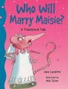 Who Will Marry Maisie?: A Traditional Tale - Jane Langford, Nick Schon