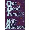 One Good Turn: A Jolly Murder Mystery - Kate Atkinson