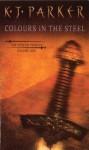 Colours in the Steel (Fencer Trilogy) - K.J. Parker