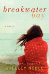 Breakwater Bay - Shelley Noble