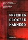 Przebieg procesu karnego - Andrzej Bulsiewicz, Maria Jeż-Ludwichowska, Dariusz Kala, Danuta Osowska, Arkadiusz Lach
