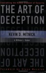 The Art of Deception: Controlling the Human Element of Security - Kevin D. Mitnick, William L. Simon