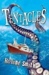 Tentacles. by Roland Smith - Roland Smith