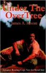 Under the Overtree - James A. Moore