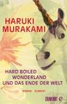Hard-boiled Wonderland und Das Ende der Welt: Roman (German Edition) - Haruki Murakami, Annelie Ortmanns