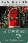 A Common Life: The Wedding Story (The Mitford Years #6) - Jan Karon