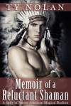 Memoir of a Reluctant Shaman (A Story of Native American) - Ty Nolan