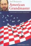 American Grandmaster: Four Decades of Chess Adventures - Joel Benjamin