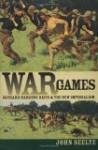 War Games: Richard Harding Davis and the New Imperialism - John Seelye