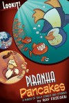 Piranha Pancakes: Lookit! Comedy and Mayhem - Ray Friesen