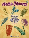 World Grooves: Elemental Rhythms from Around the Globe - Tom Anderson