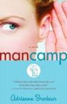 Man Camp: A Novel - Adrienne Brodeur