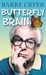 Butterfly Brain - Barry Cryer