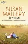 Solo para ti (HQN) (Spanish Edition) - Susan Mallery, Victoria Horrillo Ledesma
