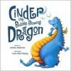 Cinder the Bubble-blowing Dragon - Jessica Anderson, Leah-Ellen Heming