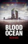 Blood Ocean - Weston Ochse