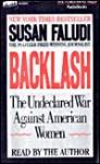 Backlash: Undeclared War Against American Women - Susan Faludi